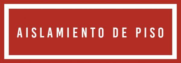 9. AISLAMIENTO DE PISO
